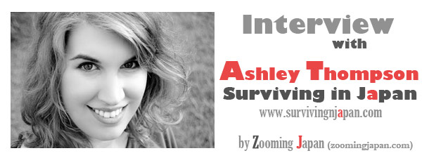 Interview with Ashley Thompson: Surviving in Japan Blog